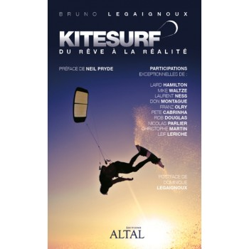 Livre Kitesurf, du rêve à la réalité de Bruno Legaignoux